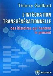 L'intégration transgénérationnelle - ces histoires qui hantent le présent
