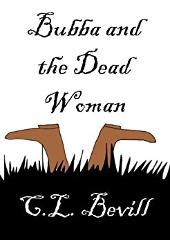 Bubba and the Dead Woman by [Bevill, C.L.]