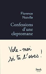 Confessions d'une cleptomane par Florence Noiville