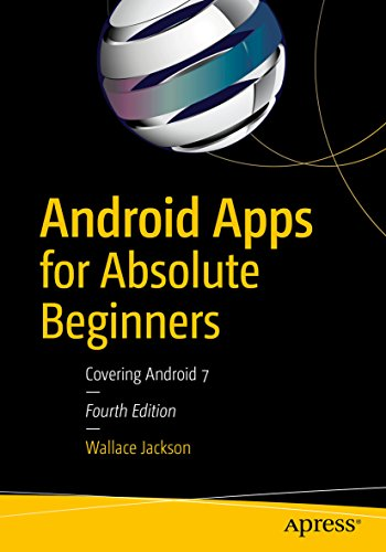 Android Apps for Absolute Beginners: Covering Android 7 (English ...