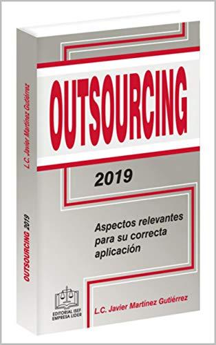 OUTSOURCING: aspectos relevantes para su correcta aplicación de [Martínez Gutiérrez, L.C. Francisco Javier