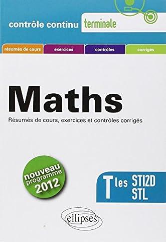 Mathématiques Terminales STI2D & STL Conforme au Programme 2012