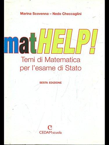 Mathelp! Temi di matematica per l'esame di Stato. Per le Scuole superiori