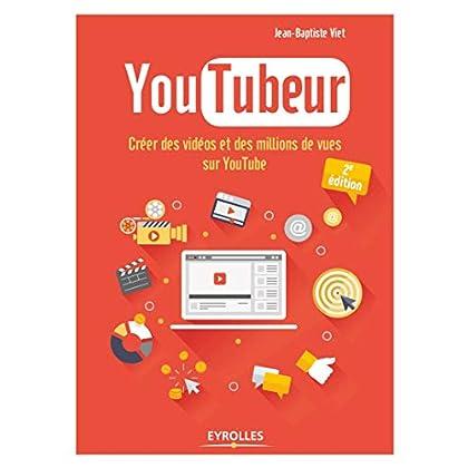 Youtubeur: Créer des vidéos et des millions de vues sur Youtube