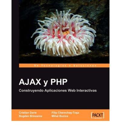 Ajax Y PHP: Construyendo Aplicaciones Web Interactivas (Paperback)(Spanish) - Common