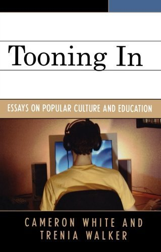 Tooning In: Essays on Popular Culture and Education by Cameron White (2007-12-14)