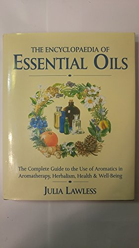 Encyclopedia of Essential Oils: The Comp...