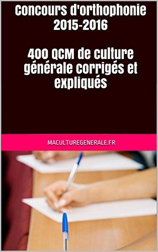 Concours d'orthophonie 2015-2016  400 QCM de culture générale corrigés et expliqués