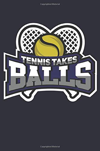Tennis Takes Balls: Notebook 6x9 Dotgrid White Paper 118 Pages | Funny Tennis Player
