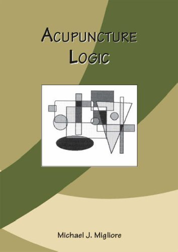 Acupuncture Logic by Michael J. Migliore (2006) Paperback