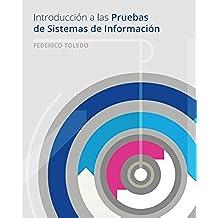 Introducción a las Pruebas de Sistemas de Información: Un enfoque práctico