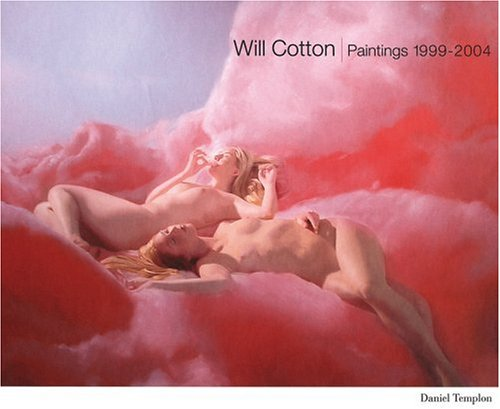 Will Cotton : Paintings 1999-2004