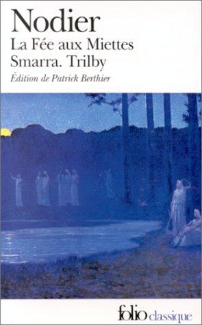 La Fée aux Miettes / Smarra / Trilby (Folio)