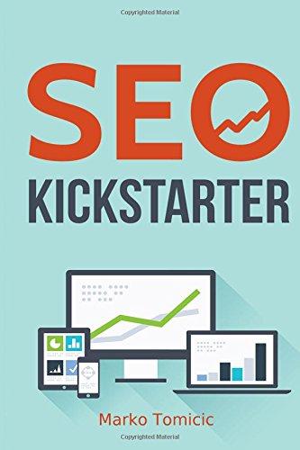 SEO Kickstarter: Schritt für Schritt zum Passiven Einkommen - Erschaffe dein eigenes Online Business: Erweitere dein Online Business durch Suchmaschinenoptimierung