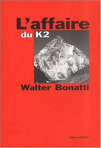 K2 la vérité : Chronologie d'une affaire par Walter Bonatti