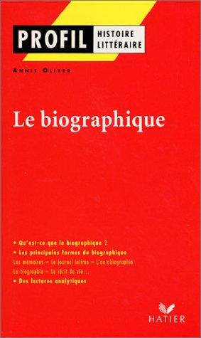 Profil littérature, histoire littéraire : Le biographique
