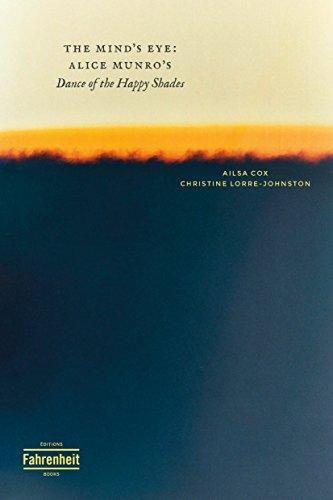 The Mind's Eye: Alice Munro's Dance of the Happy Shades par Christine Lorre-Johnston