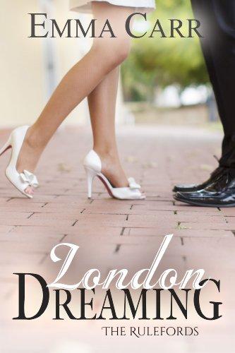 Buchseite und Rezensionen zu 'London Dreaming: The Rulefords book 2 (English Edition)' von Emma Carr