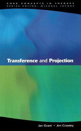 Transference And Projection: Mirrors to the Self (Core Concepts in Therapy) by Jan Grant (2002-07-30)
