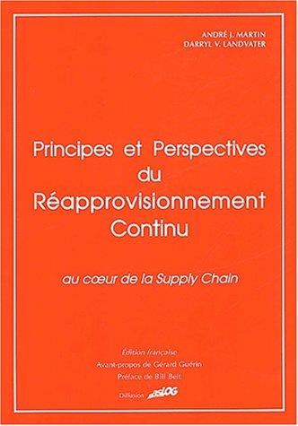 Principes et perspectives du réapprovisionnement continu. Au coeur de la Supply Chain