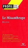 Profil - Molière : Le Misanthrope : Analyse littéraire de l'oeuvre (Profil d'une Oeuvre)