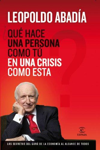 Descargar Libro ¿Qué hace una persona como tú en una crisis como esta? de Leopoldo Abadía