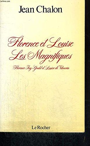 Florence et Louise, les magnifiques par Jean Chalon