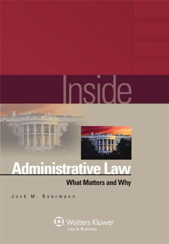 inside-administrative-law-what-matters-and-why-inside-wolters-kluwer-by-jack-m-beermann-2010-12-04