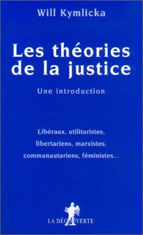 Les théories de la justice : Une introduction, Libéraux, utilitaristes, libertariens, marxistes, communautariens, féministes