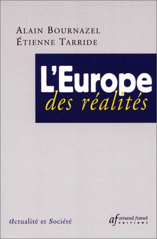 L'Europe des réalités par Alain Bournazel