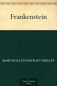 Frankenstein by [Shelley, Mary Wollstonecraft]