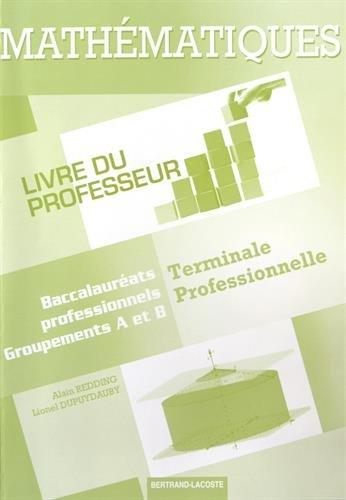 Mathématiques Tle Bac Pro groupements A et B : Livre du professeur