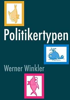 Politikertypen von [Winkler, Werner]
