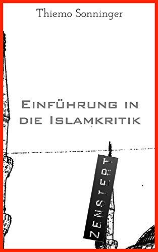 Einführung in die Islamkritik: Was man über den Islam wissen sollte