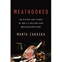 Meathooked: The History and Science of Our 2.5-Million-Year Obsession with Meat (English Edition)