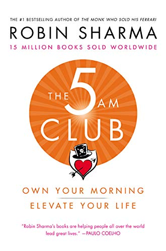 The 5 AM Club: Own Your Morning, Elevate Your Life por Robin Sharma