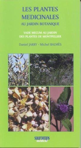 Les plantes médicinales au jardin botanique : Vade-maecum au jardin des plantes de Montpellier