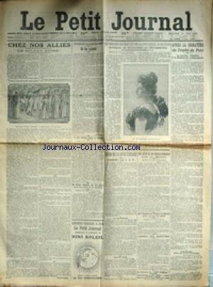 PETIT JOURNAL (LE) [No 18419] du 01/06/1913 - APRES LA SIGNATURE DU TRAITE DE PAIX - LA QUESTION ALBANAISE A LA REUNION DES AMBASSADEURS - LE PROCES DU DUC ET DE LA DUCHESSE D'ORLEANS A BRUXELLES - CHEZ NOS ALLIES - LE SOLDAT RUSSE - MME PANKHURTS REMISE EN LIBERTE - CONSEIL DES MINISTRES - LA LOI DES 3 ANS - CONTRE LA C.G.T. - UNE LETTRE DE FEU KIDERIEN-WAECHIER SUR LE MAROC.