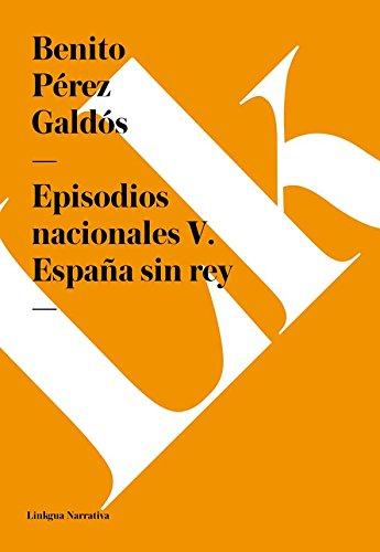 Episodios nacionales V. España sin rey por Benito Pérez Galdós