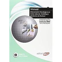 Manual. Intervención Psicológica en Estrés Laboral, Mobbing y Síndrome de Burnout. Formación para el Empleo