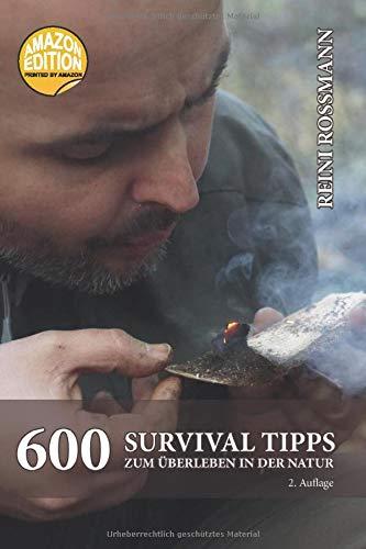 600 Survival Tipps zum Überleben in der Natur