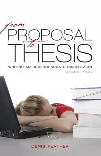 From Proposal to Thesis: Writing an Undergraduate Dissertation