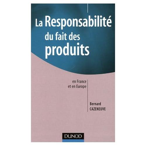La responsabilité du fait des produits en France et en Europe