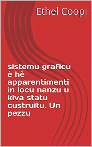 sistemu graficu è hè apparentimenti in locu nanzu u kiva statu custruitu. Un pezzu  (Corsican Edition)