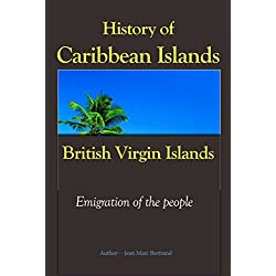 History of Caribbean Islands, British Virgin Islands, The West Indies Federation: Emigration of the people (English Edition)