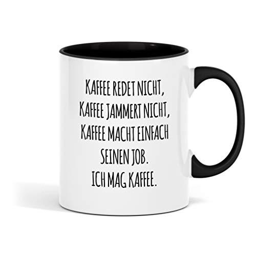 Outfitfaktur Kaffee redet Nicht, Kaffee jammert Nicht - lustige Kaffeetasse für Büro, Arbeit und Kollegen -