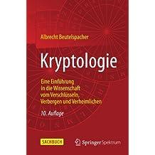 Kryptologie: Eine Einführung in die Wissenschaft vom Verschlüsseln, Verbergen und Verheimlichen