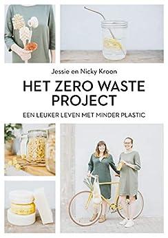 Het Zero Waste Project van [Kroon, Jessie, Kroon, Nicky]