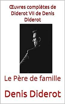 Œuvres Complètes De Diderot Vii De Denis Diderot  : Le Père De Famille por Denis Diderot