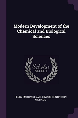 Modern Development of the Chemical and Biological Sciences